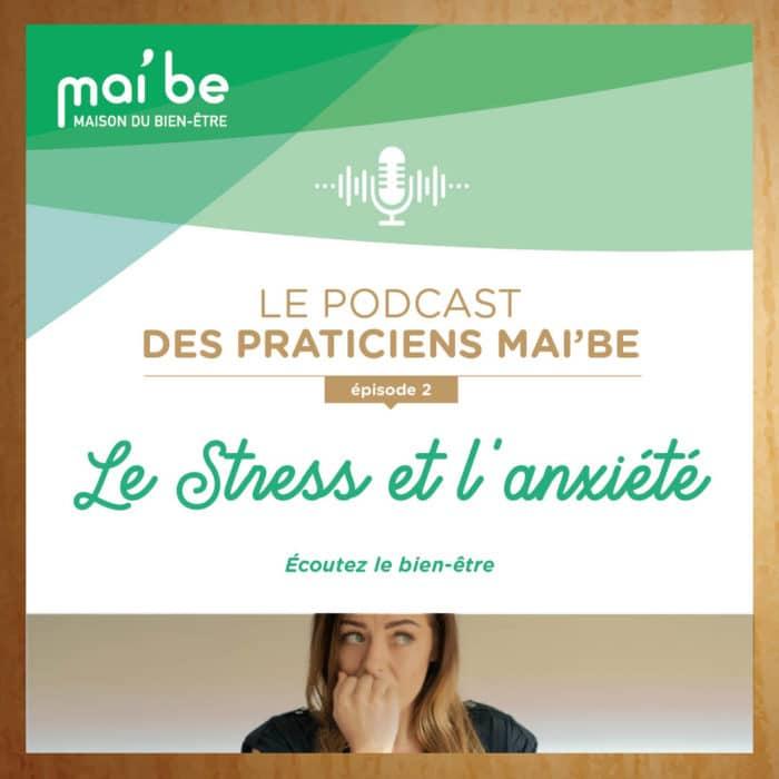 Podcast Stress et Anxiété