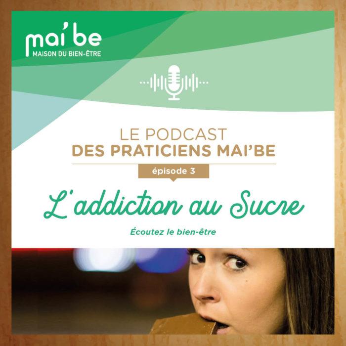 Podcast Mai'be Addiction au sucre